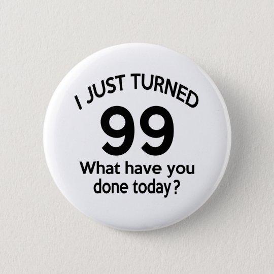 Gerade gedrehte 99 runder button 5,1 cm