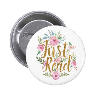 Gerade gelesen runder button 5,7 cm
