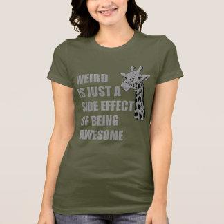 Gerade ist eine Nebenwirkung des Seins fantastisch T-Shirt