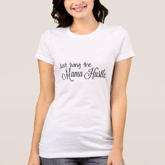 """""""Gerade lebend Shirt Mutter-Hustle"""""""