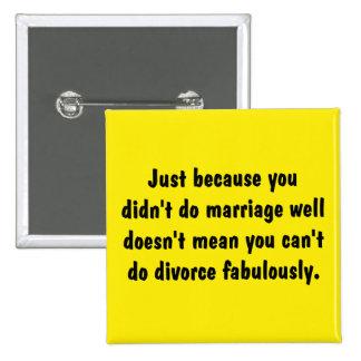 Gerade weil Sie nicht Heirat-Brunnen… taten Quadratischer Button 5,1 Cm