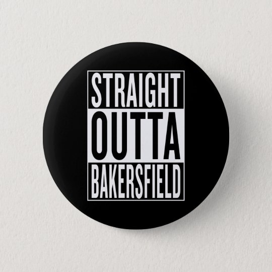 gerades outta Bakersfield Runder Button 5,7 Cm