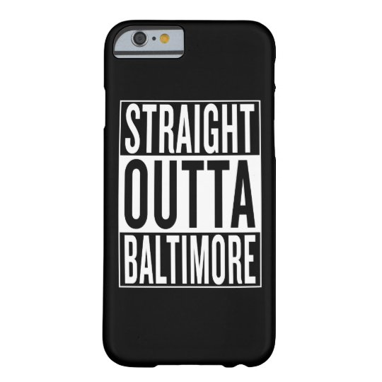 gerades outta Baltimore Barely There iPhone 6 Hülle