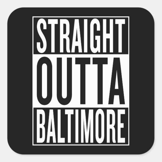 gerades outta Baltimore Quadratischer Aufkleber