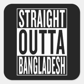gerades outta Bangladesch Quadratischer Aufkleber
