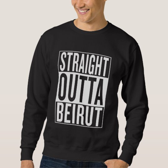 gerades outta Beirut Sweatshirt