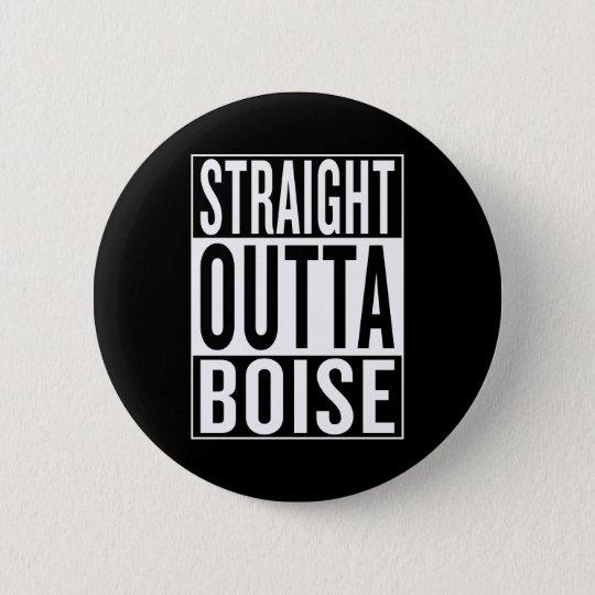gerades outta Boise Runder Button 5,1 Cm