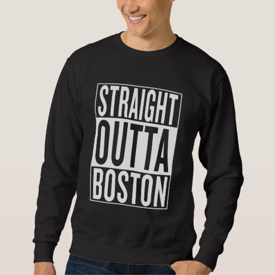 gerades outta Boston Sweatshirt