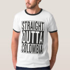 gerades outta Kolumbien T-Shirt