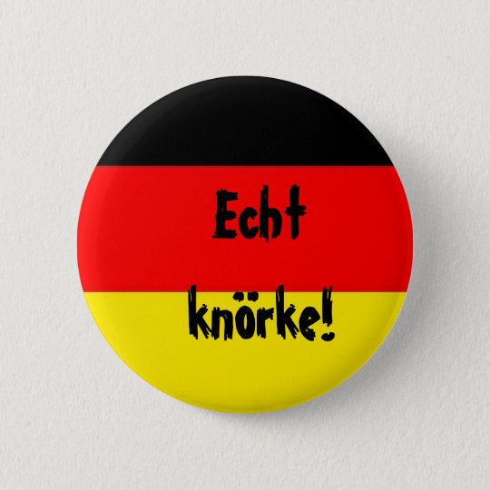 german_flag, Echt knörke! Runder Button 5,1 Cm