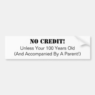 Geschäft, kein Kredit-Autoaufkleber Autoaufkleber