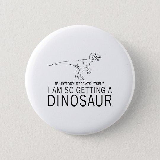 Geschichte und Dinosaurier Runder Button 5,1 Cm