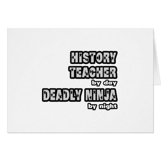 Geschichtslehrer bis zum Tag… tot Ninja bis zum Karte