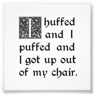 Geschmollt und luftgestoßen und einen meinen Stuhl Kunst Foto