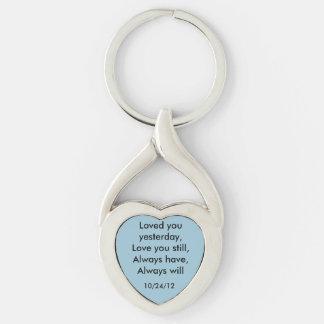 Gestern geliebt Ihnen, Liebe Sie noch… Keychain Schlüsselanhänger