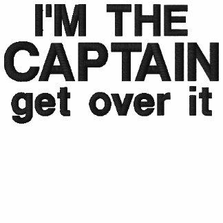 Gestickt - ich bin der Kapitän. Erhalten Sie über