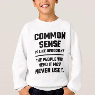 Gesunder Menschenverstand ist wie desodorierendes Sweatshirt