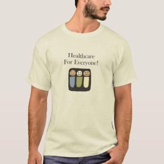 Gesundheitswesen für jeder! T-Shirt
