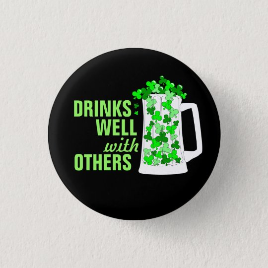 Getränke gut mit anderen Tassen o Kleeblätter Runder Button 2,5 Cm