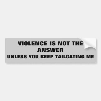 Gewalt ist nicht die Antwort außer Tailgaters Autoaufkleber
