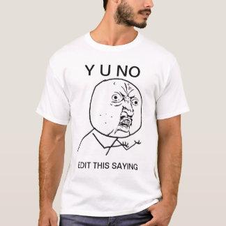 Gewohnheit y u kein Typraserei-Comic meme T-Shirt
