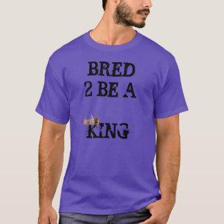 Gezüchtete 2 sind König (respektieren Sie meine T-Shirt