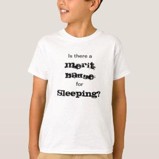 Gibt es ein Verdienst-Abzeichen für das Schlafen? T-Shirt