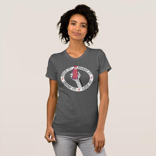 Gießen Sie es! Rütteln Sie es! Trinken Sie es! T-Shirt