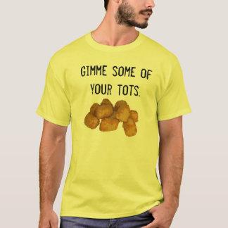 Gimme einige Ihrer Knirps T-Shirt