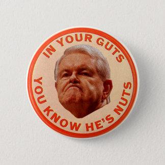Gingrich-IN IHREN EINGEWEIDEN WISSEN SIE, DASS ER Runder Button 5,1 Cm