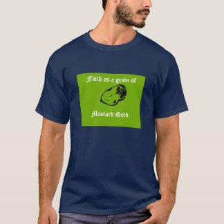 Glaube als Korn des Senfkorns T-Shirt