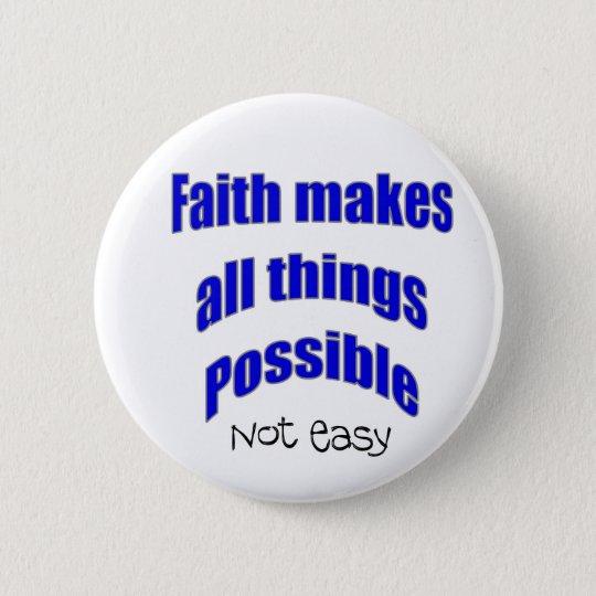 Glaube macht alle Sachen mögliches christliches Runder Button 5,1 Cm
