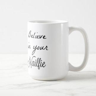 Glauben Sie an Ihre nailfies Kaffeetasse