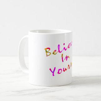 Glauben Sie an selbst Inspiration Kaffeetasse