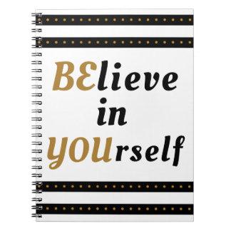 Glauben Sie an selbst inspirierend Zitat Spiral Notizblock
