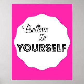 Glauben Sie an selbst Poster