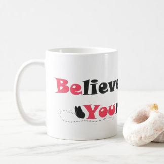 Glauben Sie an selbst Zitat-Kaffee-Tasse Kaffeetasse