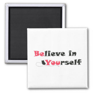 Glauben Sie an selbst Zitat-Magneten Quadratischer Magnet