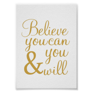 Glauben Sie, dass Sie können und Sie - Kunstdruck Poster