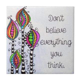Glauben Sie nicht alles Fliese
