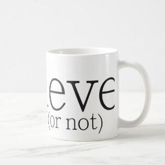 glauben Sie (oder nicht) Kaffeetasse