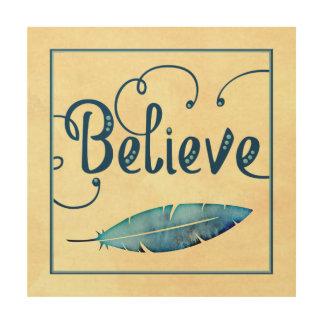 Glauben Sie Typografie-Federwatercolor-aquamarinem Holzdruck