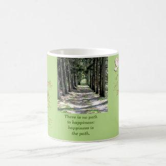 Glück ist der Weg. Buddha-Zitat - Kaffee-Tasse Kaffeetasse