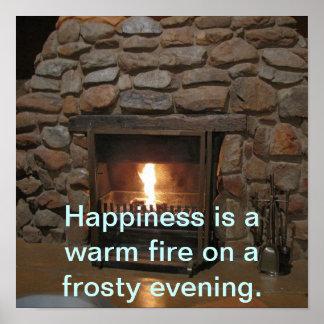 Glück ist ein warmes Feuerplakat Poster