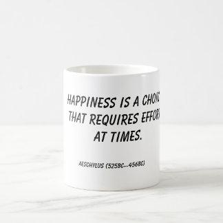 Glück ist eine Wahl, die Bemühung an t… erfordert Kaffeetasse