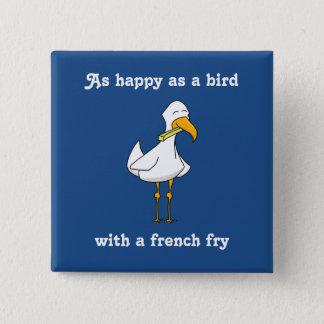 Glücklich als Vogel mit Pommes-Frites Quadratischer Button 5,1 Cm