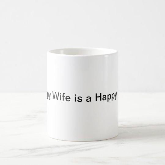 Glückliche Ehefrau ist ein glückliches Leben! Kaffeetasse