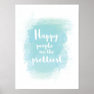 Glückliche Leute sind der hübschste Watercolor Poster
