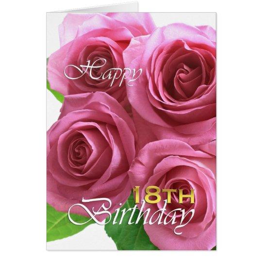 Glücklicher 18. Geburtstag, rosa Rosen Grußkarte