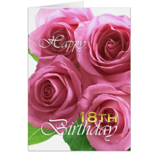 Glücklicher 18. Geburtstag, rosa Rosen Karte
